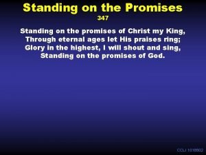 Standing on the Promises 347 Standing on the
