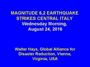 MAGNITUDE 6 2 EARTHQUAKE STRIKES CENTRAL ITALY Wednesday