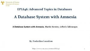 EPL 646 Advanced Topics in Databases A Database