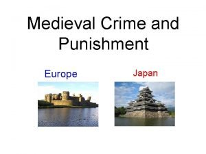 Medieval Crime and Punishment Europe Japan Crime in