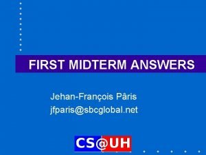 FIRST MIDTERM ANSWERS JehanFranois Pris jfparissbcglobal net A