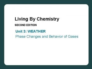 Living By Chemistry SECOND EDITION Unit 3 WEATHER