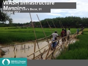 WASH Infrastructure Mapping WASH Sector Coxs Bazar 01