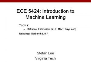 ECE 5424 Introduction to Machine Learning Topics Statistical