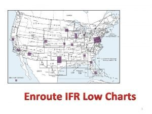 Enroute IFR Low Charts 1 IFR Charts IFR