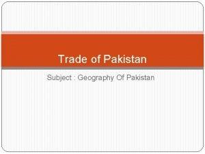 Trade of Pakistan Subject Geography Of Pakistan Export