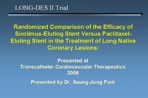 LONGDES II Trial Randomized Comparison of the Efficacy