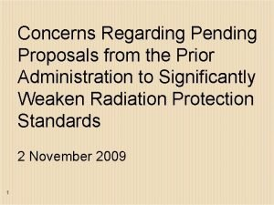 Concerns Regarding Pending Proposals from the Prior Administration