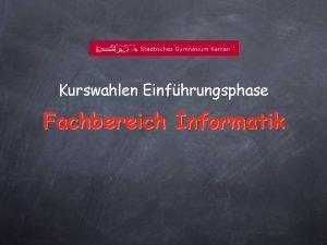 Kurswahlen Einfhrungsphase Fachbereich Informatik Was ist Informatik Informatik