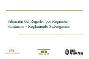 Situacin del Registro por Regiones Sanitarias Reglamento Subrogacin