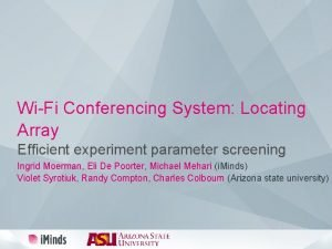 WiFi Conferencing System Locating Array Efficient experiment parameter