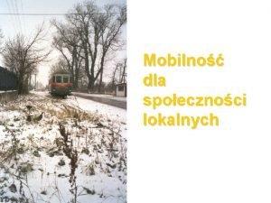 Mobilno dla spoecznoci lokalnych Koleje wskotorowe w Polsce