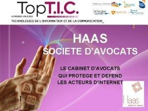 HAAS SOCIETE DAVOCATS LE CABINET DAVOCATS QUI PROTEGE