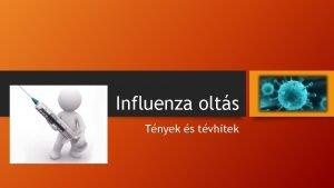 Influenza olts Tnyek s tvhitek 1 Aki oltst