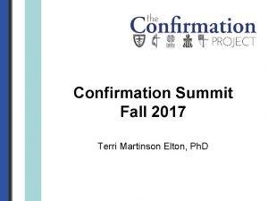 Confirmation Summit Fall 2017 Terri Martinson Elton Ph