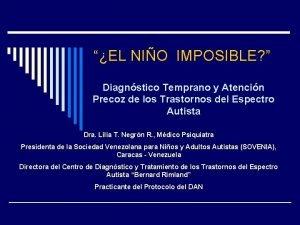 EL NIO IMPOSIBLE Diagnstico Temprano y Atencin Precoz