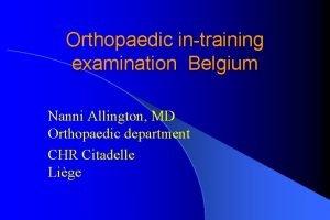 Orthopaedic intraining examination Belgium Nanni Allington MD Orthopaedic