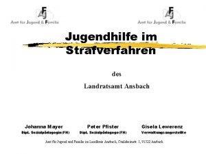 Jugendhilfe im Strafverfahren des Landratsamt Ansbach Johanna Mayer
