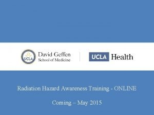 Radiation Hazard Awareness Training ONLINE Coming May 2015