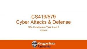 CS 419579 Cyber Attacks Defense NSA Codebreaker Task