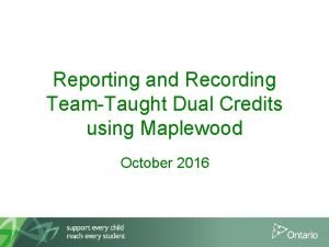 Reporting and Recording TeamTaught Dual Credits using Maplewood