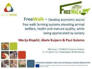 Free Walk Develop economic sound free walk farming