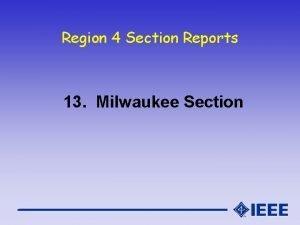 Region 4 Section Reports 13 Milwaukee Section Milwaukee