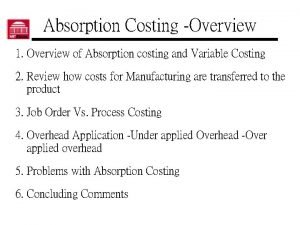 Absorption Costing Overview 1 Overview of Absorption costing