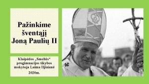 Painkime ventj Jon Pauli II Klaipdos Smelts progimnazijos