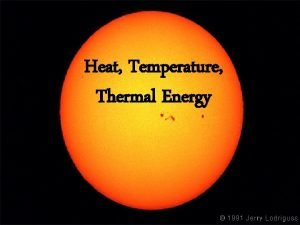 Heat Temperature and Thermal Energy Thermal Energy Total