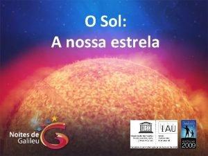 O Sol A nossa estrela H registos de