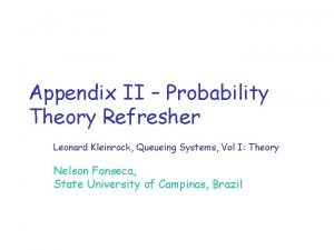 Appendix II Probability Theory Refresher Leonard Kleinrock Queueing