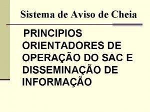 Sistema de Aviso de Cheia PRINCIPIOS ORIENTADORES DE