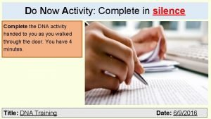 Do Now Activity Complete in silence Complete the