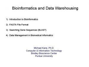 Bioinformatics and Data Warehousing 1 Introduction to Bioinformatics