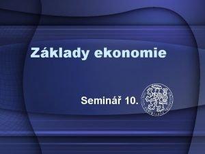 Zklady ekonomie Semin 10 Fiskln politika Popite jak