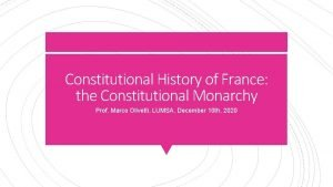 Constitutional History of France the Constitutional Monarchy Prof