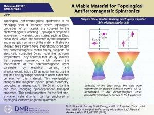 A Viable Material for Topological Antiferromagnetic Spintronics Nebraska