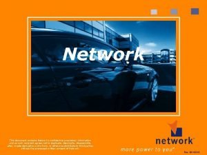 Network This document contains Networks confidential proprietary information