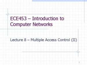 ECE 453 Introduction to Computer Networks Lecture 8