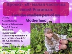 Name Nadezhda Surname Golovachyova Age I am eleven