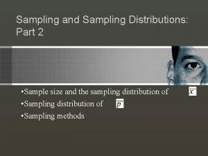 Sampling and Sampling Distributions Part 2 Sample size