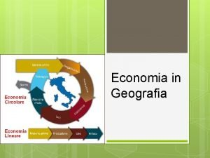 Economia in Geografia Economia in Geografia la scienza