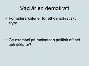Vad r en demokrati Formulera kriterier fr ett
