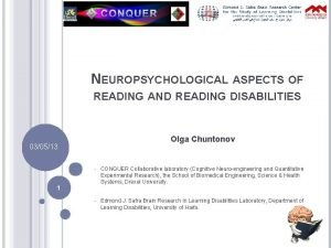 NEUROPSYCHOLOGICAL ASPECTS OF READING AND READING DISABILITIES Olga