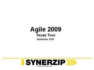 Agile 2009 Texas Tour September 2009 www synerzip