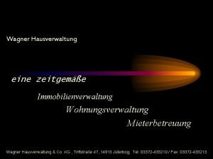 Wagner Hausverwaltung eine zeitgeme Immobilienverwaltung Wohnungsverwaltung Mieterbetreuung Wagner