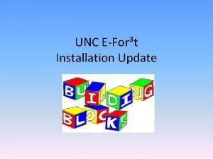UNC EFort Installation Update UNC EFort Getting started