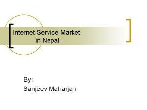 Internet Service Market in Nepal By Sanjeev Maharjan