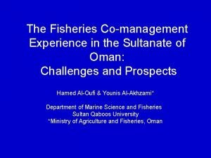 The Fisheries Comanagement Experience in the Sultanate of